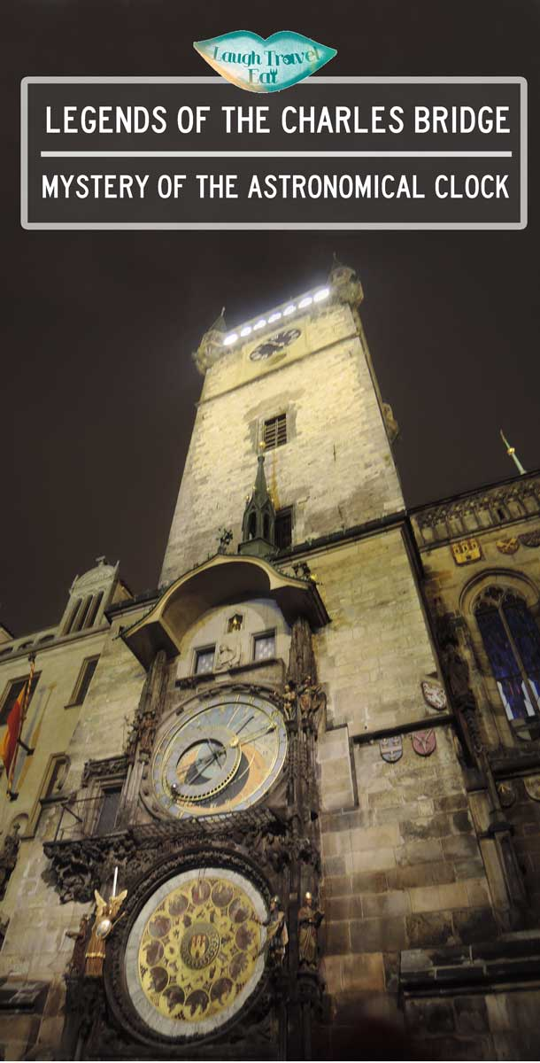 The Legend of Charles bridge and the mystery of the astronomical clock | Laugh Travel Eat