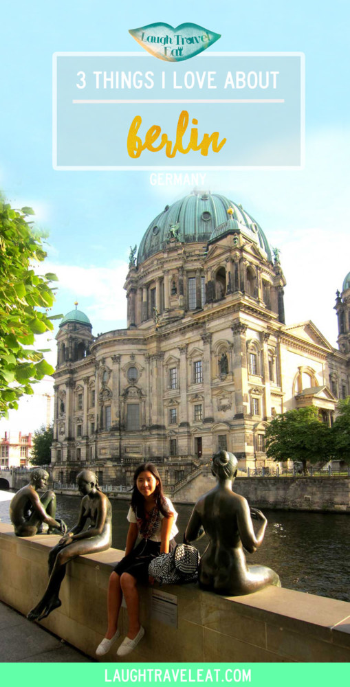 3 things I love about Berlin | Laugh Travel Eat