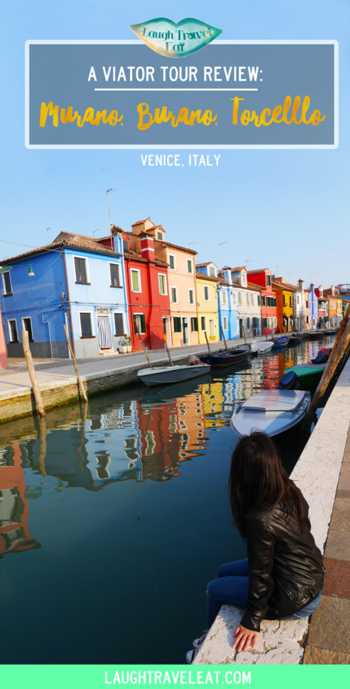 Murano, Burano, Torcello, a Viator tour review, Venice, Italy | Laugh Travel Eat