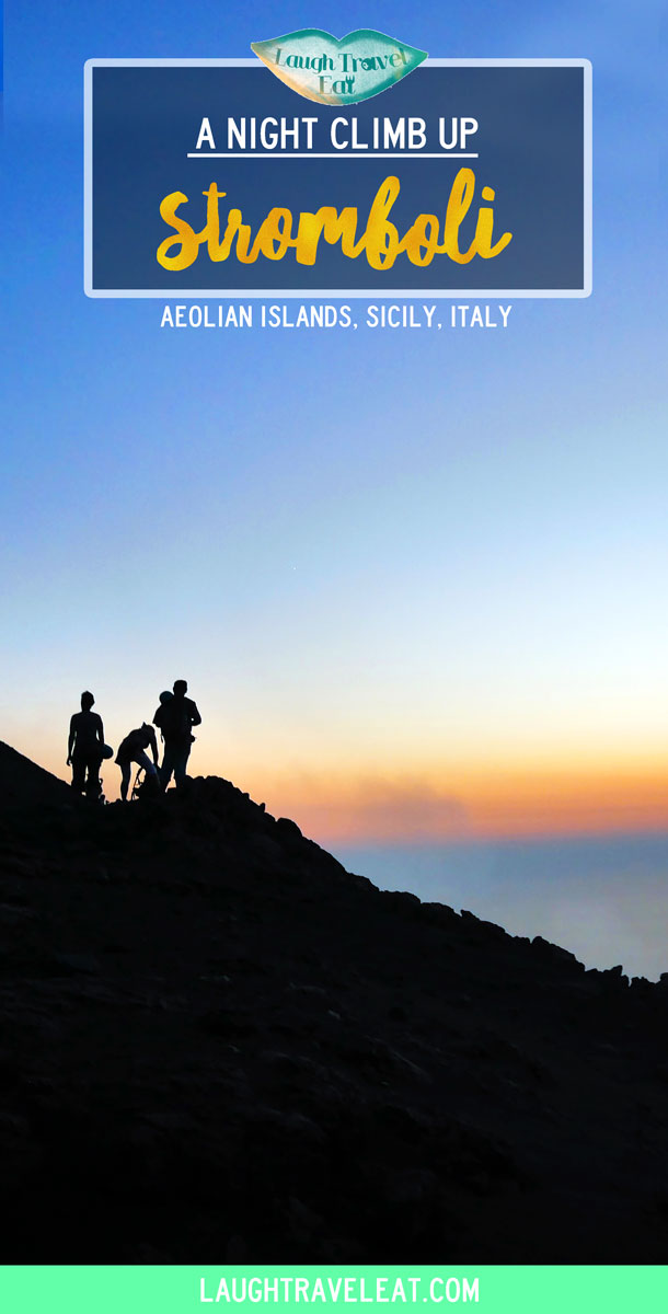 A night climb up stromboli, sicily | Laugh Travel Eat