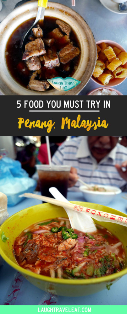 5 food you must try in Penang, Malaysia | Laugh Travel Eat