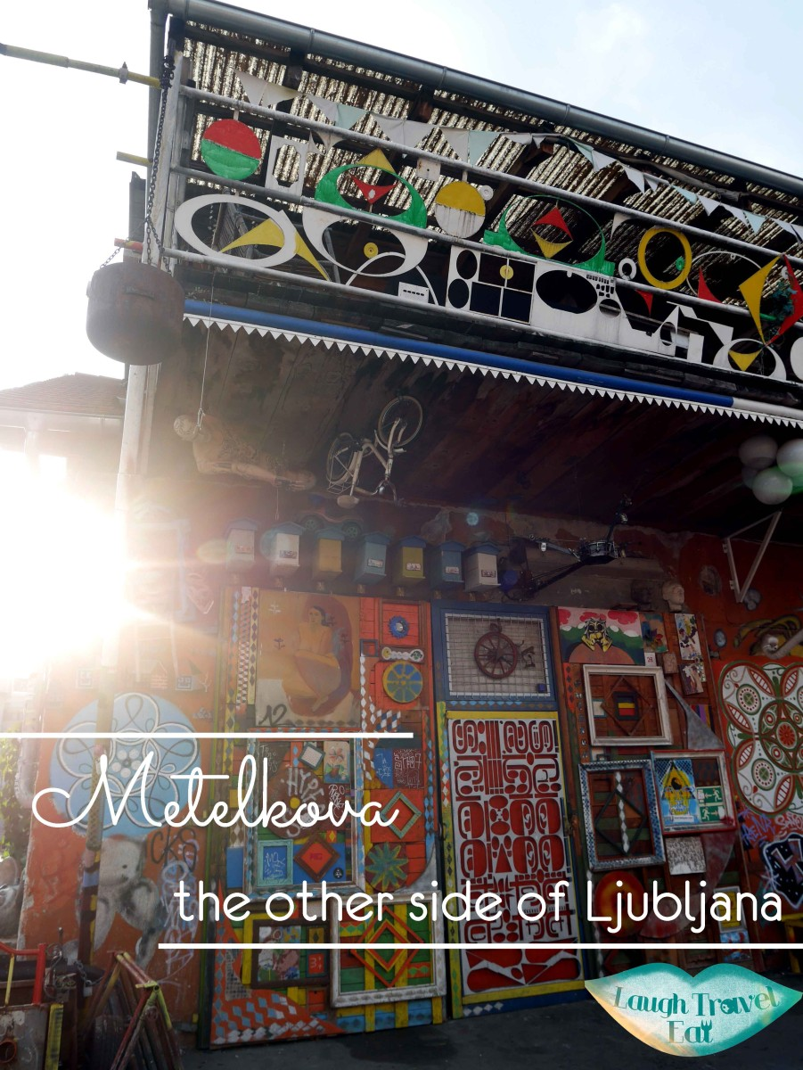 Metelkova - see the other side of Ljubljana