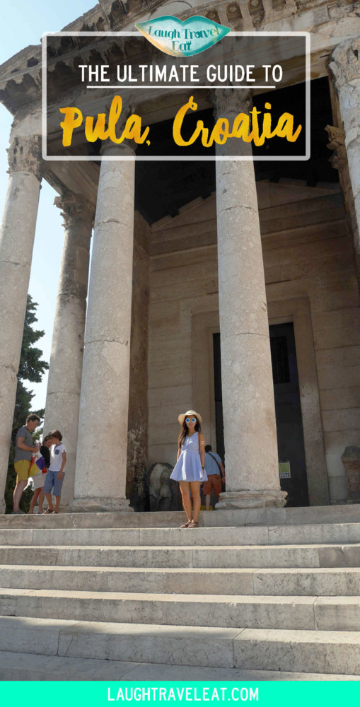 The Ultimate Guide to Pula Croatia | Laugh Travel Eat