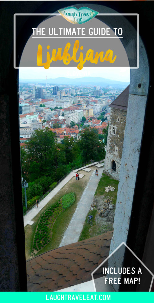 The Ultimate Guide to Ljubljana, Slovenia | Laugh Travel Eat