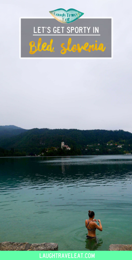 Let's get sporty in Bled, Slovenia | Laugh Travel Eat