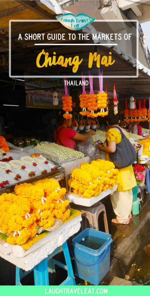 A short guide to the markets of Chiang Mai, Thailand | Laugh Travel Eat