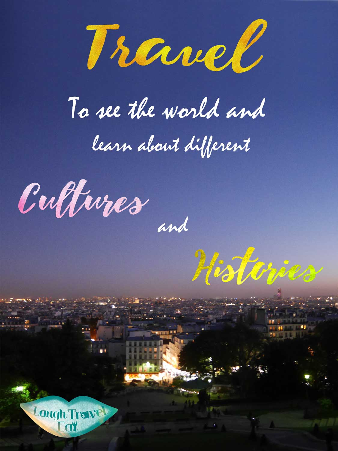 to-see-the-world-and-learn-its-culture-and-history