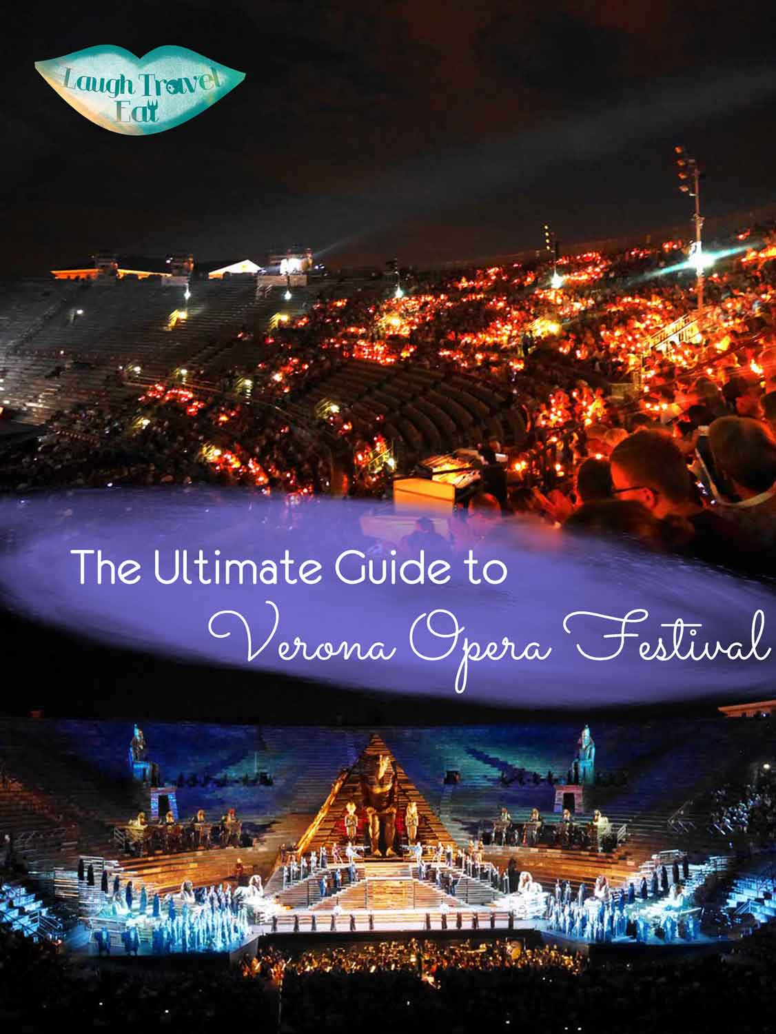 The Ultimate Guide to Verona Opera Festival | Laugh Travel Eat