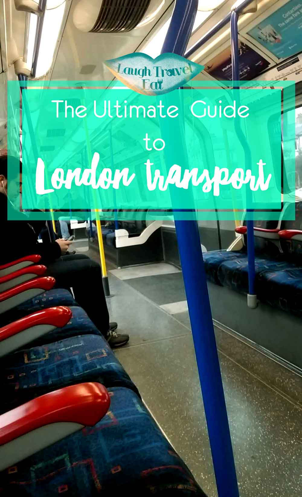The Ultimate Guide to London Transport | Laugh Travel Eat