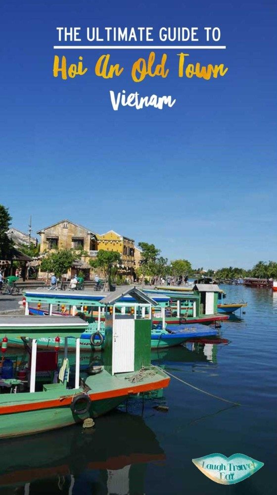 The Ultimate Guide to Hoi An Old Town, Vietnam | Laugh Travel Eat