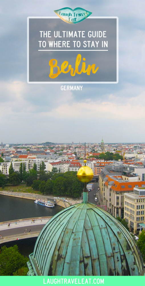 Berlin has no shortage of accommodation, and deciding where to stay in Berlin can be difficult. Here is a breakdown of the districts | Laugh Travel Eat