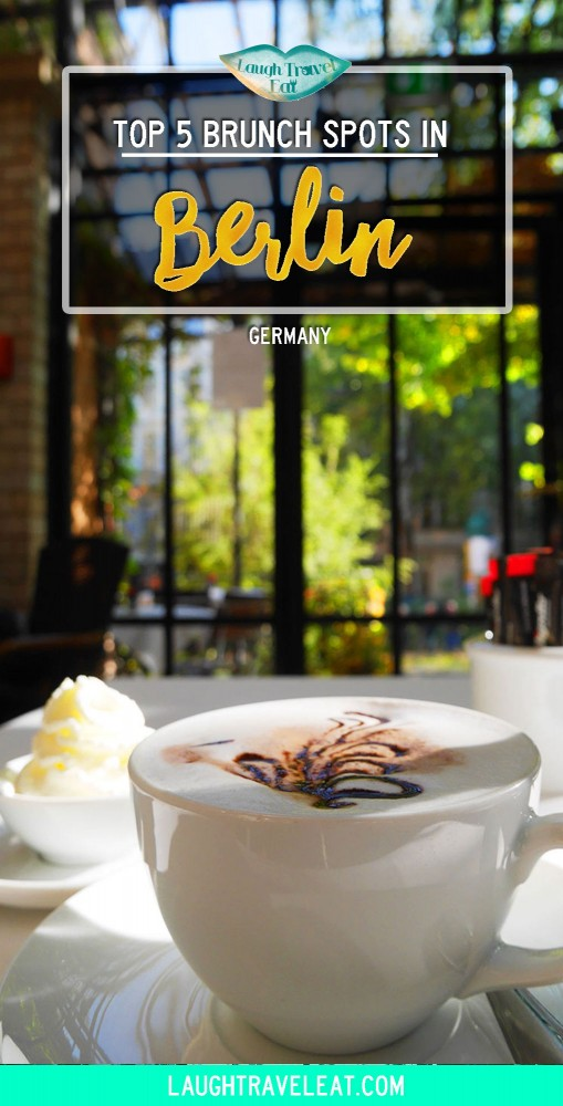 Top 5 brunch spots and cafes in Berlin, Germany | Laugh Travel Eat